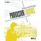 Pervasive Games: Theory and Design (Morgan Kaufmann Game Design Books)by Markus Montola