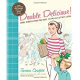 Double Delicious!: Good, Simple Food for Busy, Complicated Livesby Jessica Seinfeld