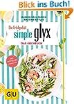 Simple GLYX - das Kochbuch (GU Di�t &...