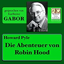 Die Abenteuer von Robin Hood Hörbuch von Howard Pyle Gesprochen von: Karlheinz Gabor