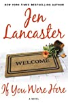 Jen Lancaster'sIf You Were Here: A Novel [Hardcover]2011