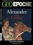 GEO Epoche 63/2013 - Alexander der Große