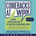 Comebacks at Work: Using Conversation to Master Confrontation (       UNABRIDGED) by Kathleen Reardon, Christopher T. Noblet Narrated by Susan Ericksen