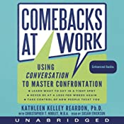 Comebacks at Work: Using Conversation to Master Confrontation | [Kathleen Reardon, Christopher T. Noblet]