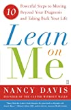 img - for Lean on Me: Ten Powerful Steps to Moving Beyond Your Diagnosis and Taking Back Your Life book / textbook / text book