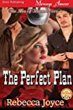 img - for The Perfect Plan [The Men of Treasure Cove 4] (Siren Publishing Menage Amour) book / textbook / text book