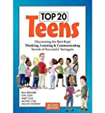 img - for Top 20 Teens: Discovering the Best-Kept Thinking, Learning & Communicating Secrets of Successful Teenagers (Paperback) - Common book / textbook / text book