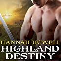 Highland Destiny: Murray Family, Book 1 Audiobook by Hannah Howell Narrated by Angela Dawe