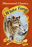 img - for Illustrated Classics Edition: White Fang book / textbook / text book