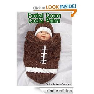 Amazon.com: Football Cocoon Crochet Pattern eBook: Sharon Santorum