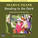 Reading in the Dark Audiobook by Seamus Deane Narrated by Stephen Rea