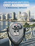 Cost Accounting: A Managerial Emphasis, Sixth Canadian Edition Plus NEW MyAccountingLab with Pearson eText -- Access Card Package (6th Edition)