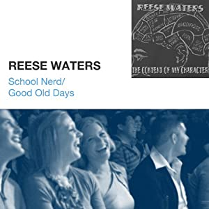 School Nerd / Good Old Days | [Reese Waters]