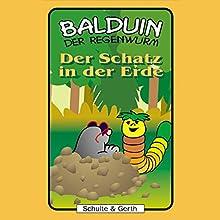 Der Schatz in der Erde (Balduin der Regenwurm 7) Hörspiel von Sabine Fischer, Tim Thomas Gesprochen von: Sibylle Warth, Rebecca Thomas