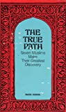 img - for The True Path: Seven Muslims Make Their Greatest Discovery book / textbook / text book