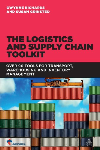 The Logistics and Supply Chain Toolkit: Over 90 Tools for Transport, Warehousing and Inventory Management