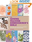 The Sewing Machine Embroiderer's Bibl...