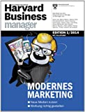 Harvard Business Manager Edition 1/2014: Modernes Marketing