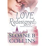 Love Redesigned ~ Sloane B. Collins