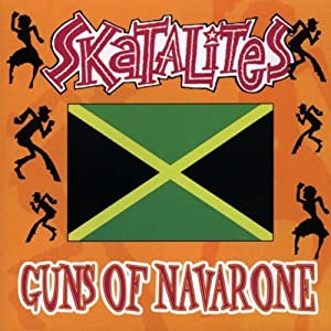 The Skatalites - Guns of Navarone - Amazon.com Music