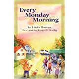 Every Monday Morning [Hardcover]