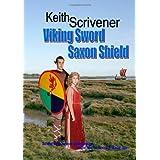 Viking Sword Saxon Shieldby Keith Scrivener