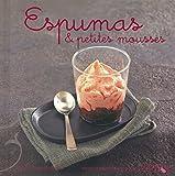 Espumas & petites mousses - Nouvelles variations gourmandes