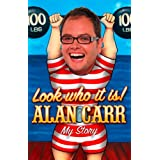 Look who it is!: My Storyby Alan Carr