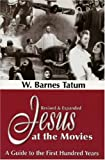 Jesus at the Movies: A Guide to the First Hundred Years
