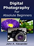 Digital Photography For Absolute Begi...