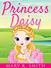 PRINCESS DAISY: Cute Bedtime Story for Kids With a Lesson About Love and Caring (Sunshine Reading Book 2)