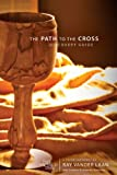 The Path to the Cross Discovery Guide with DVD: Five Faith Lessons