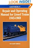 Greenberg's Repair and Operating Manual for Lionel Trains, 1945-1969: 1945-1969 (Greenberg's Repair and Operating Manuals)