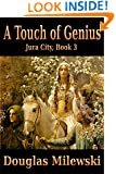 A Touch of Genius (Jura City Book 3)