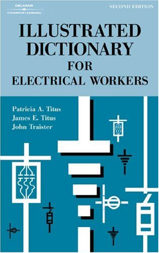 Illustrated Dictionary for Electrical Workers - Cengage Learning - 0766828530 - ISBN:0766828530