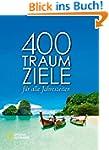 400 Traumziele: f�r alle Jahreszeiten