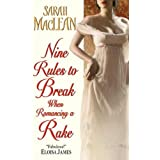 Nine Rules to Break When Romancing a Rake ~ Sarah MacLean