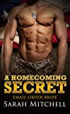 ROMANCE: A Homecoming Secret (Cowboy BBW Contemporary Romance) (Western Pregnancy Rancher Military Book 1)