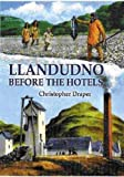 Christopher Draper Llandudno Before the Hotels