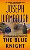 The Blue Knight (0446509191) by Joseph Wambaugh,Michael Connelly,Michael (FRW) Connelly
