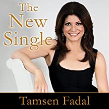 The New Single: Finding, Fixing, and Falling Back in Love With Yourself After a Break-up or Divorce (       UNABRIDGED) by Tamsen Fadal Narrated by Tamsen Fadal