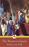 img - for The Moors in Spain (Illustrated) book / textbook / text book