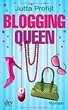 Blogging Queen: Roman (dtv Unterhaltung)