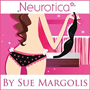 Neurotica | [Sue Margolis]