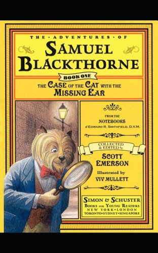 The Case of the Cat with the Missing Ear: From the notebooks of Edward R. Smithfield D.V. M. (Adventures of Samuel Blackthorne)