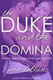 The Duke and the Domina: Warrick : The Ruination of Grayson Danforth (Lords of Time Book 3)