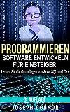 Image de Programmieren: Software entwickeln für Einsteiger: Lernen Sie die Grundlagen von Java, SQL und C++
