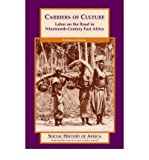 img - for [ { CARRIERS OF CULTURE: LABOR ON THE ROAD IN NINETEENTH-CENTURY EAST AFRICA (SOCIAL HISTORY OF AFRICA (HARDCOVER)) } ] by Rockel, Stephen J (AUTHOR) Jul-01-2006 [ Hardcover ] book / textbook / text book