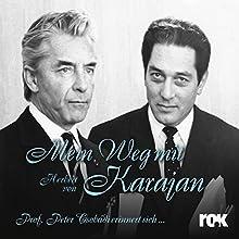 Mein Weg mit Herbert von Karajan: Prof. Peter Csobadi erinnert sich Hörbuch von Peter Csobádi Gesprochen von: Peter Csobádi, Werner Thuswaldner
