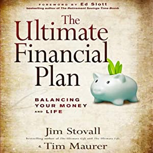 The Ultimate Financial Plan: Balancing Your Money and Life | [Jim Stovall, Tim Maurer]